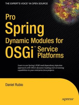 Pro Spring Dynamic Modules for OSGi Service Platforms
