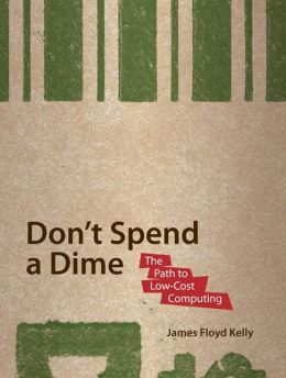 Don't Spend A Dime: The Path to Low-Cost Computing
