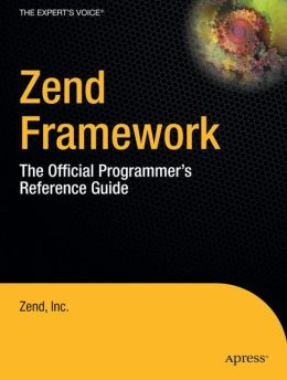 Zend Framework: The Official Programmer's Reference Guide