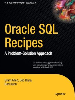 Oracle SQL Recipes: A Problem-Solution Approach