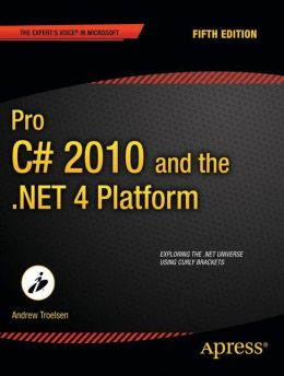 Pro C# 2010 and the .NET 4 Platform