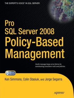 Pro SQL Server 2008 Policy-Based Management