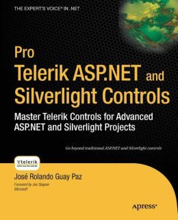 Pro Telerik ASP.NET and Silverlight Controls: Master Telerik Controls for Advanced ASP.NET and Silverlight Projects