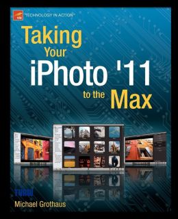 Taking Your iPhoto '11 to the Max