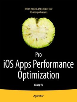 Pro iOS Apps Performance Optimization