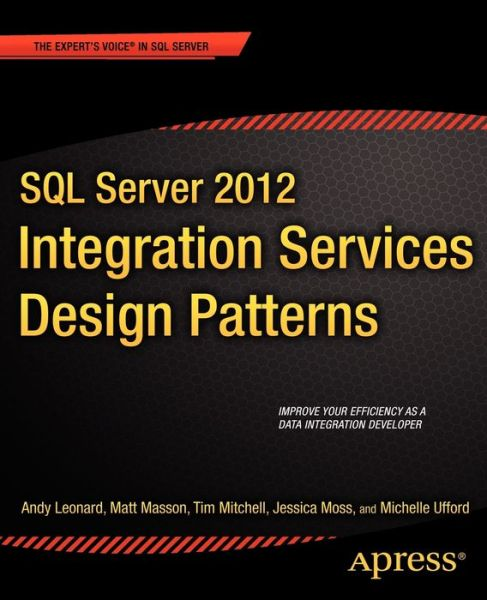 SQL Server 2012 Integration Services Design Patterns