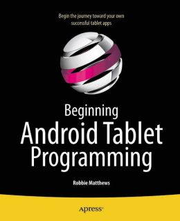 Beginning Android Tablet Programming