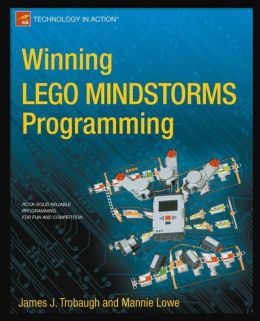 Winning LEGO MINDSTORMS Programming: LEGO MINDSTORMS NXT-G Programming for Fun and Competition