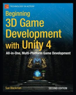 Beginning 3D Game Development with Unity: All-in-One, Multi-Platform Game Development