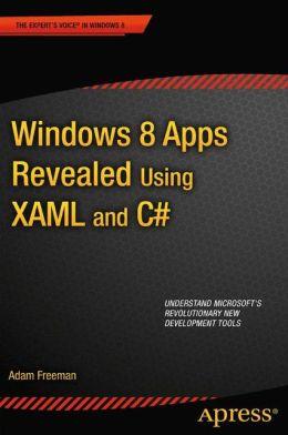Windows 8 Apps Revealed Using XAML and C#