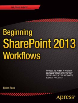 Beginning SharePoint 2013 Workflows