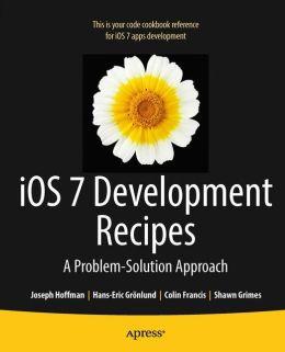 iOS 7 Development Recipes: Problem-Solution Approach