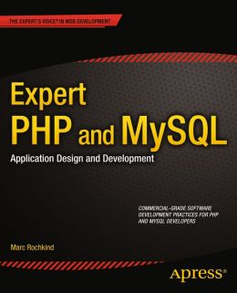 Expert PHP and MySQL: Application Design and Development