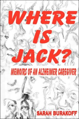 Where Is Jack? Memoirs of an Alzheimer's Caregiver