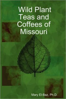 Wild Plant Teas and Coffees of Missouri