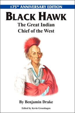 Black Hawk: the Great Indian Chief of the West