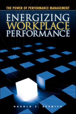 Energizing Workplace Performance
