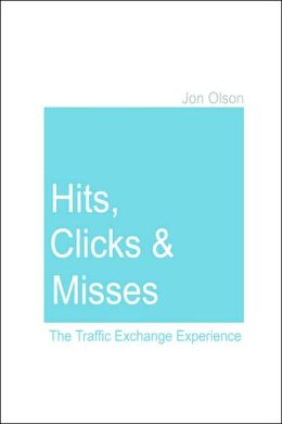 Hits, Clicks and Misses: the Traffic Exchange Experience