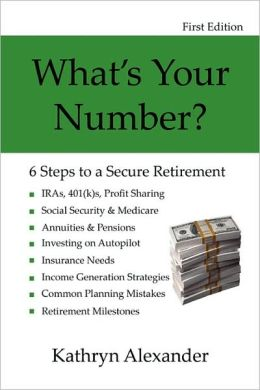 What's Your Number? 6 Steps to a Secure Retirement