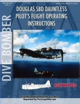 Douglas Sbd Dauntless Dive Bomber Pilot's Flight Manual