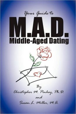 M. A. D. -- A Guide to Middle-Aged Dating