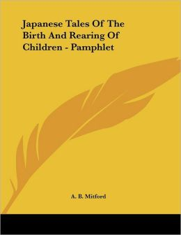 Japanese Tales Of The Birth And Rearing Of Children - Pamphlet