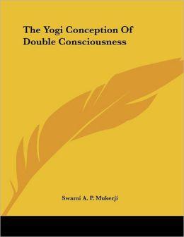 Yogi Conception of Double Consciousness