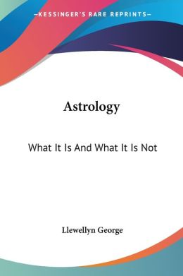 Astrology: What It Is and What It Is Not