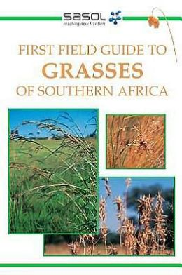 Sasol First Field Guide to Grasses of Southern Africa (PagePerfect NOOK Book)