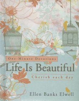 Life Is Beautiful: Cherish Each Day