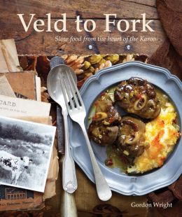From Veld to Fork: Slow food from the heart of the Karoo
