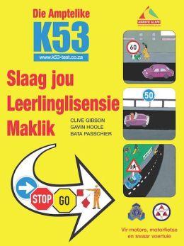 Die Amptelike K53 Slaag jou Leerlinglisensie Maklik: Vir motors, motorfietse en swaar voertuie (PagePerfect NOOK Book)
