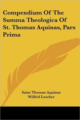 Compendium of the Summa Theologica of St Thomas Aquinas, Pars Prima
