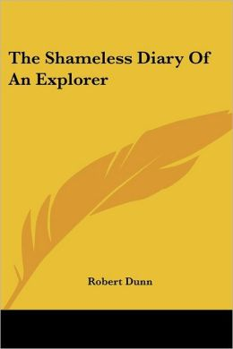 Shameless Diary of an Explorer