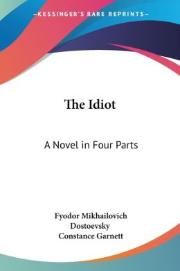 Idiot: A Novel in Four Parts