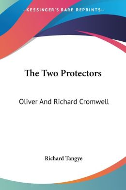 Two Protectors: Oliver and Richard Cromwell