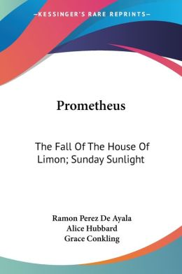 Prometheus: The Fall of the House of Limon; Sunday Sunlight