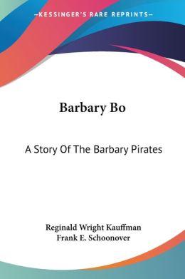 Barbary Bo: A Story of the Barbary Pirates