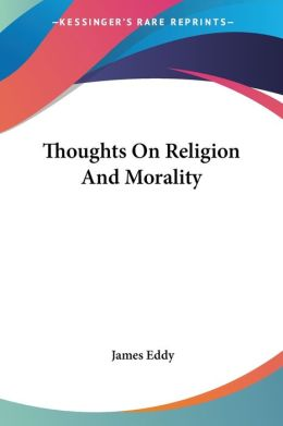 Thoughts on Religion and Morality