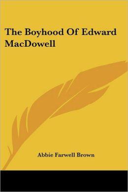 The Boyhood of Edward MacDowell