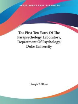 The First Ten Years of the Parapsychology Laboratory, Department of Psychology, Duke University