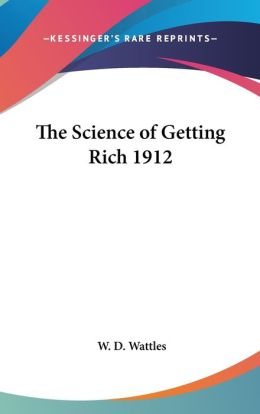 The Science Of Getting Rich 1912
