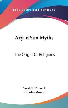 Aryan Sun Myths: The Origin of Religions