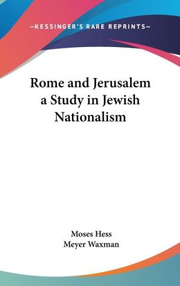 Rome and Jerusalem a Study in Jewish Nationalism
