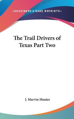 Trail Drivers of Texas Part