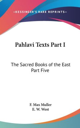 Pahlavi Texts Part I: The Sacred Books of the East Part Five