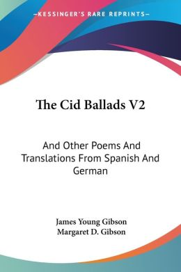 Cid Ballads V2: And Other Poems and Translations from Spanish and German