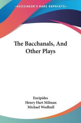 Bacchanals, and Other Plays