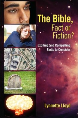 The Bible, Fact Or Fiction?