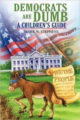 Democrats Are Dumb: A Children's Guide